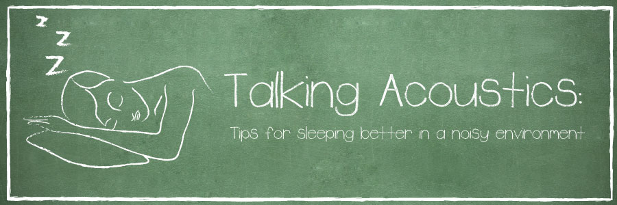 Tips for Better Sleep in a Noisy Environment