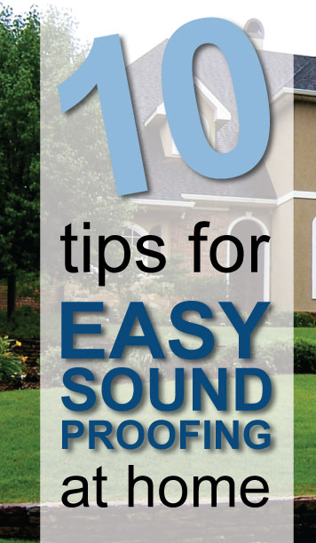 10 Easy Home Soundproofing Tips